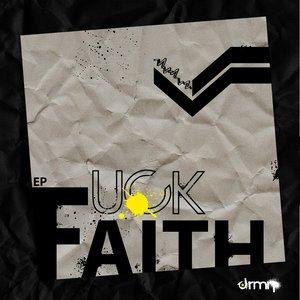 Immagine per 'Fuck Faith EP. June 2011'