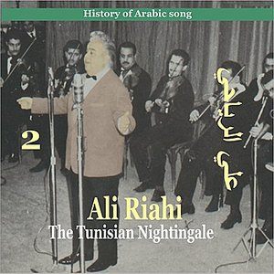 Image for 'Ali Riahi, The Tunisian Nightingale Vol. 2 / History of Arabic Song'