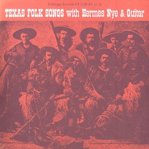 Image for 'Texas Folk Songs with Hermes Nye and Guitar'