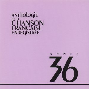 Image for 'Anthologie de la chanson francaise 1936'