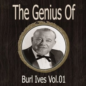 Image for 'The Genius of Burl Ives Vol 01'