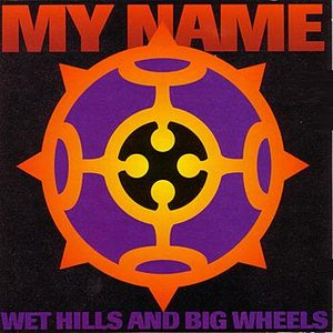 Image for 'Wet Hills And Big Wheels'