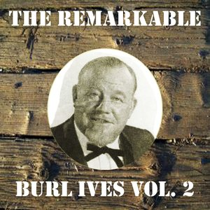 Immagine per 'The Remarkable Burl Ives, Vol. 2'