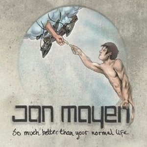 Image for 'So much better than your normal life'
