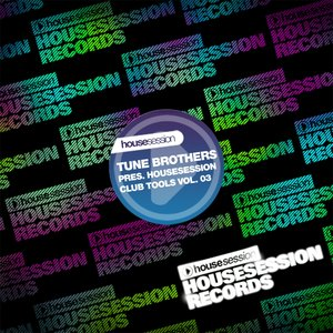 Image for 'Tune Brothers Presents Housesession Club Tools, Vol. 3'