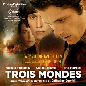 Image for 'Trois mondes (La bande originale du film)'