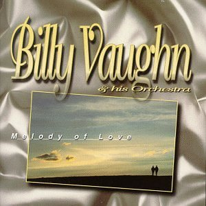 Image for 'Melody of Love - The Best of Billy Vaughn'