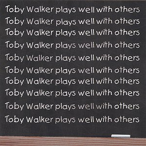 Image for 'Toby Walker Plays Well With Others'