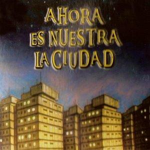 Image for 'Ahora Es Nuestra La Ciudad'