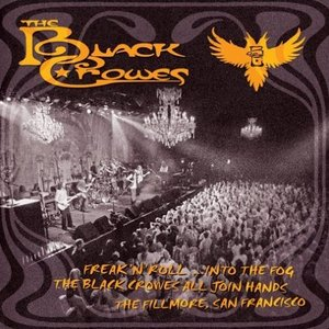 Image for 'Freak 'N' Roll...into the Fog - The Black Crowes All Join Hands/The Fillmore, San Francisco'
