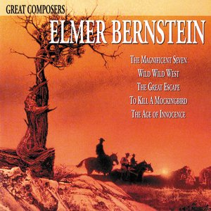 Image for 'Great Composers: Elmer Bernstein'