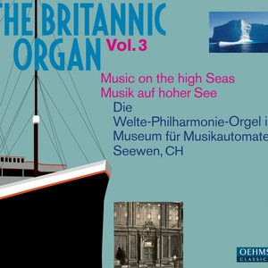 Image for 'The Britannic Organ, Vol. 3: Music on the high Seas (1912-1926)'