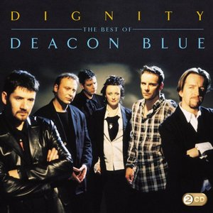 Image for 'Dignity: The Best of Deacon Blue'