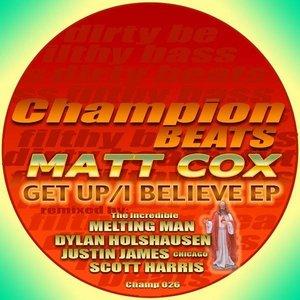Image for 'Matt Cox-Get Up/I Believe EP'