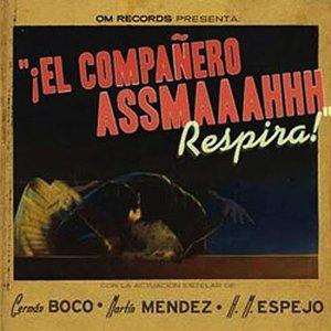 "Image for '""¡El Compañero Assmaaahhh... Respira!""'"
