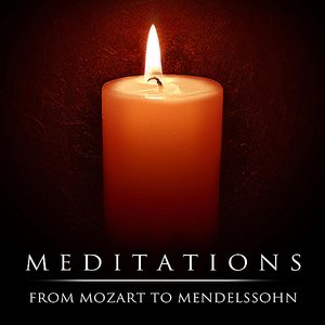 Image for 'Meditations: From Mozart To Mendelssohn'