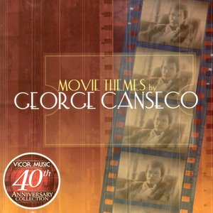 Image for 'George canseco movie themes (vicor 40th anniv coll)'