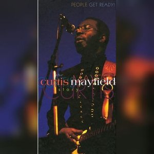 Image for 'People Get Ready! The Curtis Mayfield Story'