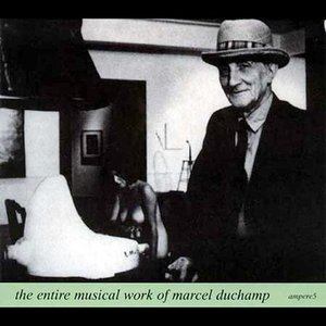 Image for 'The Entire Musical Work Of Marcel Duchamp'