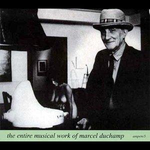 Bild für 'The Entire Musical Work Of Marcel Duchamp'