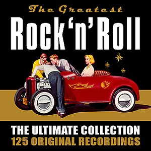 Image for 'Rock 'n' Roll - The Ultimate Collection - 125 Original Recordings'