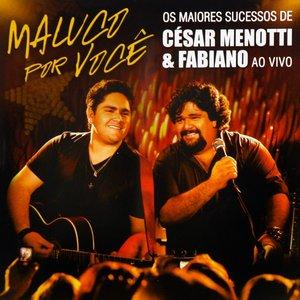 Image for 'Maluco Por Você - Os Maiores Sucessos De César Menotti & Fabiano'