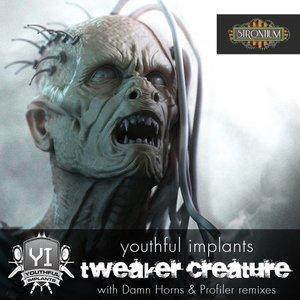 Image for 'Tweaker Creature'