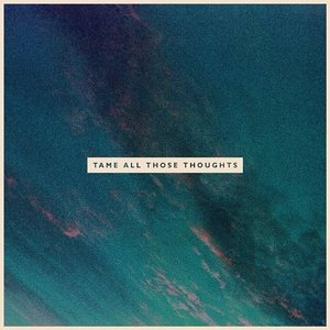 Image for 'Tame All Those Thoughts'