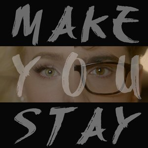 Image for 'Make You Stay'