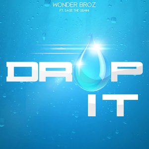 Image for 'Drop It (feat. Sage the Gemini)'