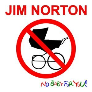 Image for 'No Baby for You!'