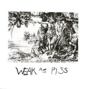 Image for 'Weak As Piss'