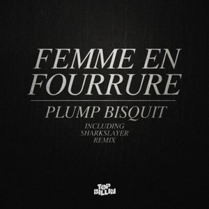 Image for 'Plump Bisquit EP (Top Billin, 2010)'