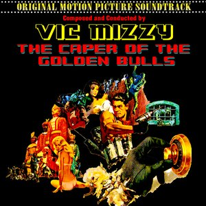 Image for 'The Caper Of The Golden Bulls (Original 1967 Motion Picture Soundtrack)'