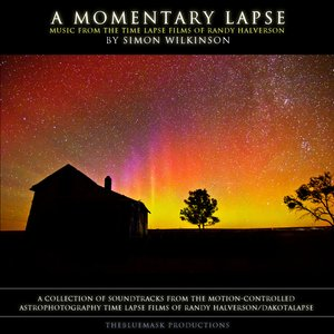 Image for 'A Momentary Lapse: Music From The Time Lapse Films Of Randy Halverson'