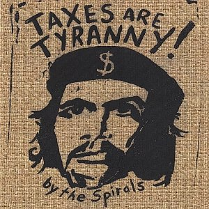 Image for 'Taxes Are Tyranny'