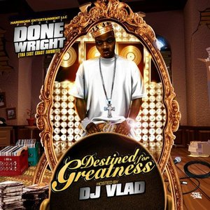 Image for 'DESTINED FOR GREATNESS Hosted BY DJ Vlad'