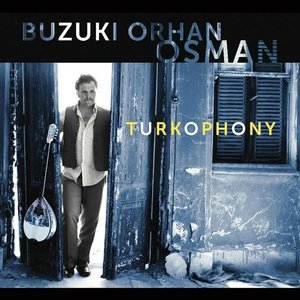 Image pour 'Turkophony (feat. Dave Weckl, Horacio Hernandez, Mor Karbasi)'