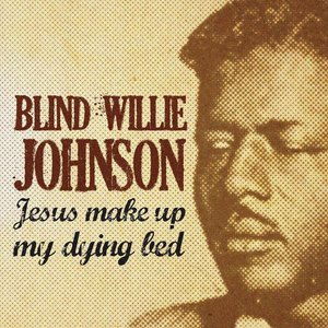 Image for 'Jesus Make Up My Dying Bed'