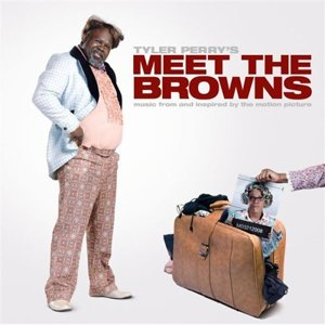 "Immagine per 'Music From And Inspired By The Motion Picture Tyler Perry's ""Meet The Browns""'"