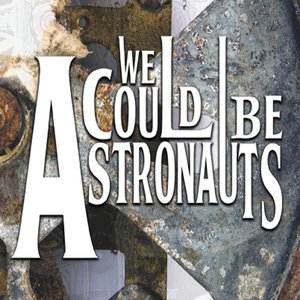 Image for 'We Could Be Astronauts'