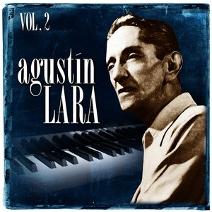 Image for 'Agustín Lara. Vol. 2'