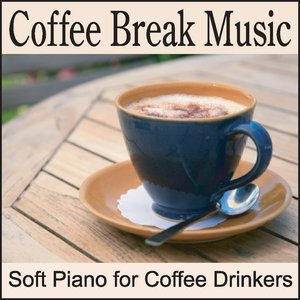 Immagine per 'Coffee Break Music: Soft Piano for Coffee & Tea Drinking, Coffee Drinking Party'