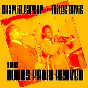 Image for 'Charlie Parker & Miles Davis The Horns From Heaven'