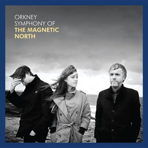 Image for 'Orkney: Symphony of the Magnetic North'