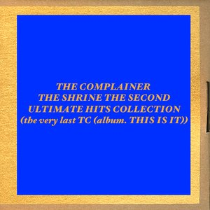 Bild für 'THE SHRINE THE SECOND - ULTIMATE HITS COLLECTION (the very last TC (album. THIS IS IT))'