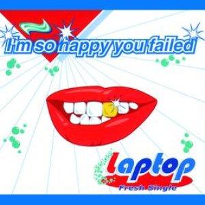 Bild für 'I'm So Happy You Failed'