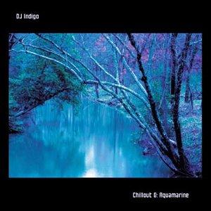 Image for 'Chillout, Volume 8: Aquamarine'