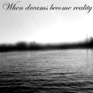 Immagine per 'When Dreams Become Reality'