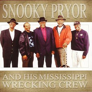 Image for 'Snooky Pryor And His Mississippi Wrecking Crew'